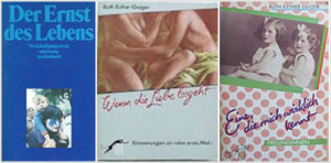 Drei Büchertitel: Der Ernst des Lebens - Wenn die Liebe losgeht - Eine, die mich wirklich kennt