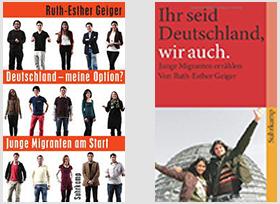 Zwei Büchertitel: Deutschland - meine Option? Junge Migranten am Start - Ihr seid Deutschland, wir auch.